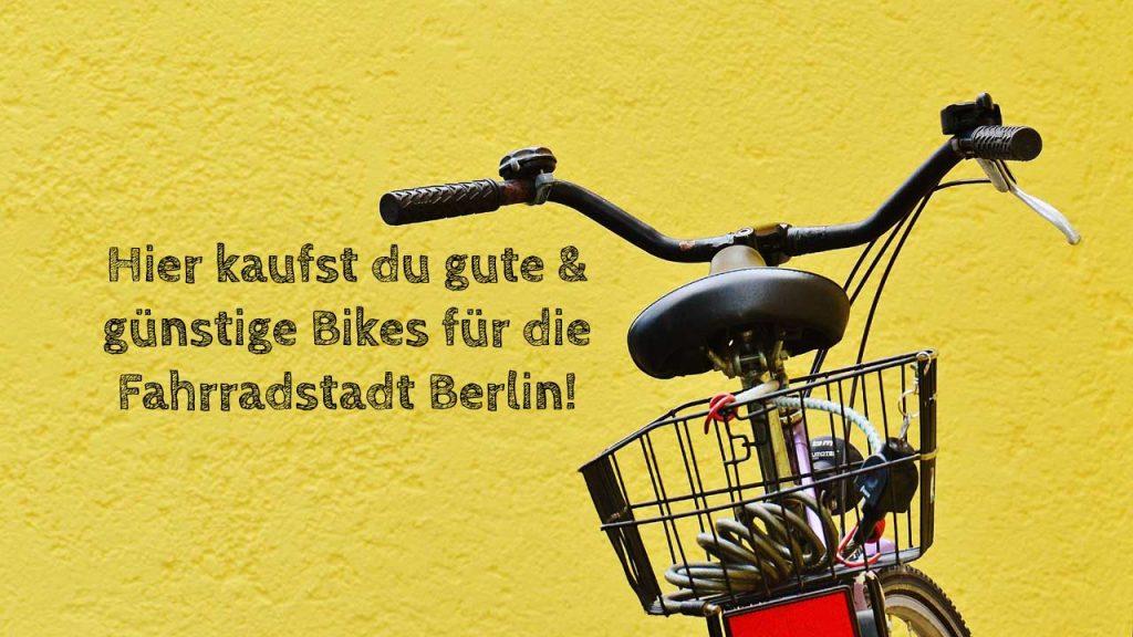 Fahrradkauf Tipps für günstige Bikes in Berlin